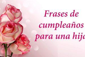 Mejores Frases de Cumpleaños para una Hija